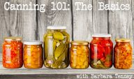 Canning 101: Learn Canning Basics with Barbara Tenney on Aug 17