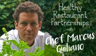 Healthy Restaurant Partnerships with Chef Marcus Guiliano